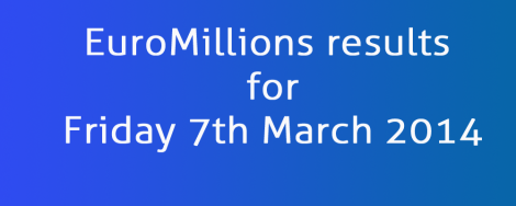 EuroMillions results for Friday 7th March 2014